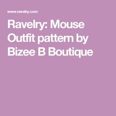 Ravelry: Mouse Outfit  pattern by Bizee B Boutique