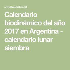 Calendario biodinámico del año 2017 en Argentina - calendario lunar siembra