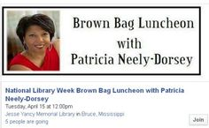 April 15, 2014 - Brown Bag Luncheon with Patricia Neely-Dorsey @ Jesse Yancy Memorial Library, Bruce, MS