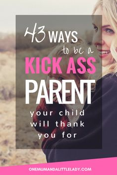 Want parenting tips and advice for toddlers, school kids and beyond, that really work? Parenting is hard, but it is also one of the most rewarding things we'll ever do. These 43 ways to be a kick ass parent are all parenting tips that your child will ultimately thank you for! I don't really believe in parenting hacks that are shortcuts. as there is no shortcut to good parenting in my view, but these 43 tips should all lead to a life with your child that is easier, happier and more connected!