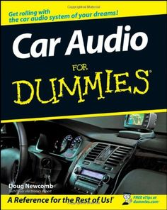 Car Audio For Dummies - http://musclecarheaven.net/?product=car-audio-for-dummies