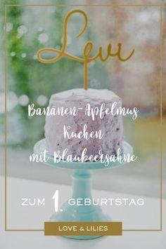 LoveAndLilies.de | Zum 1. Geburtstag: Gesunder Bananen-Apfelmus-Kuchen mit Blaubeersahne und ein neues Baby-Chalkboard