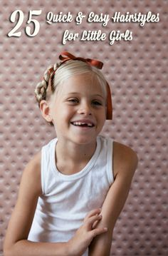 25 Quick and Easy Hairstyles for Little Girls.