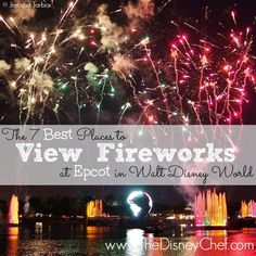 "Where are the best places to view ""Illuminations: Reflections of Earth"" in Walt Disney World's Epcot?  Here's my list of the 7 most jaw-dropping places to enjoy the show.  I bet you never even knew about #3!"
