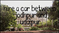 Why You Should Hire a Car from Jodhpur to Udaipur