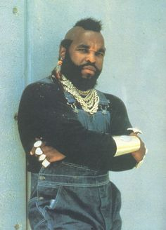 Mr. T B.A. Baracus A-Team I Pity The Fool, Mr T, Big Teddy Bear, Beautiful Women Quotes, 1980s Childhood, 80s Kids, Urban Legends, Hot Actors, The A Team