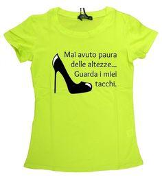 "T-shirt ""Guarda i miei tacchi""!"