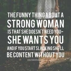 Funny thing about a strong woman