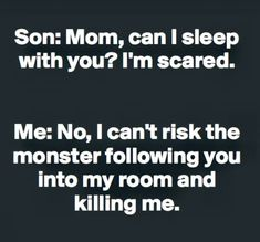 Scared of monsters? So am I, kid! Check out these are more funny mom me… Scared of monsters? So am I, kid! Check out these are more funny mom memes and funny pictures that moms can totally relate to! Funny Parenting Memes, Funny Mom Memes, Parenting Plan, Parenting Quotes, Parenting Issues, Foster Parenting, Parenting Teens, Funny Humor, Funny Shit