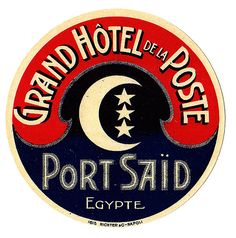 Grand Hotel de la Poste, Port Said Autor/a pineado: Brimstone Dreams… Vintage Typography, Typography Logo, Graphic Design Typography, Typography Letters, Vintage Logos, Retro Logos, Luggage Stickers, Luggage Labels, Pub Vintage