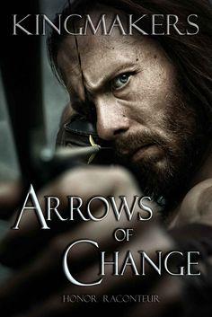 Amazon.com: Arrows of Change (Kingmakers Book 1) eBook: Honor Raconteur: Kindle Store / www.andrzejfrankowski.pl