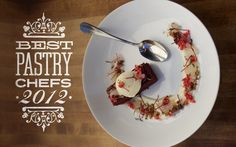 Best Pastry Chefs 2012 - Behold the pastry! via Tasting Table