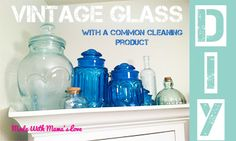 Vintage Glass: Easiest way to tint any color!
