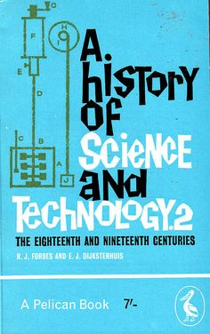 A History of Science and Technology.2 cover by John and Kenneth Astrop. 1963
