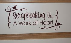 Hobbies Quotes & Sayings| Wall Decals & Stickers, Scrapbooking is ...