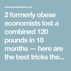 2 formerly obese economists lost a combined 120 pounds in 18 months — here are the best tricks they used