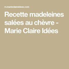 Recette madeleines salées au chèvre - Marie Claire Idées