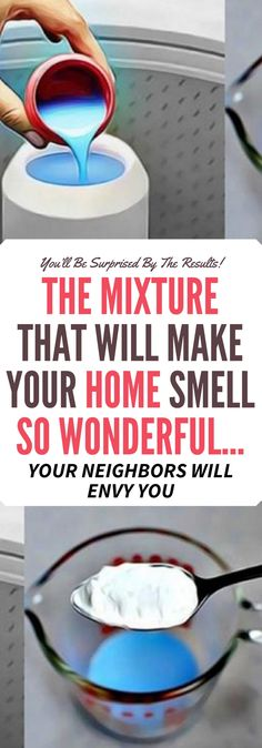 THE MIXTURE THAT WILL MAKE YOUR HOME SMELL SO WONDERFUL… YOUR NEIGHBORS WILL ENVY YOU! Need to know!