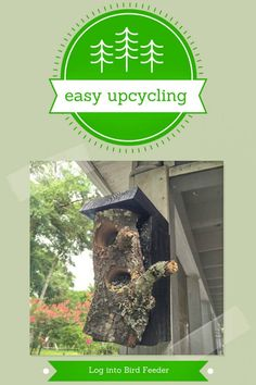Don't just toss that old log! Easy upcycler Jennifer Tuohy shows you how to turn it into a unique bird feeder for your yard.