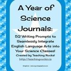 52 Journal Prompts to Integrate Science and Writing!  Prompts alternate between historical events, creative responses, opinion pieces, persuasive arguments, national awareness themes, and science process skills!  Each page has the date, prompt, and space for student written response!  Check it out! www.teachingrocks.ca