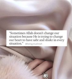 Sometimes Allah doesn't change our situation because he is trying to change our heart to have sabr and shukr and in every situation.