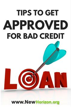 Tips To Help You Get Approved For Bad Credit Loans