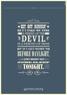 """""""The friend of the Devil is a friend of mine - Grateful Dead Grateful Dead Lyrics, Lyric Shirts, Typography Love, Typography Inspiration, Lettering, Poster Online, Forever Grateful, Music Love, Lyric Quotes"""