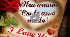 Meu amor… Eu te amo muito! I love you!