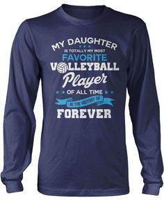 My Daughter Is Totally My Most Favorite Volleyball Player