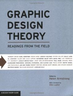 Graphic Design Theory: Readings from the Field - http://books.goshopinterest.com/arts-photography/graphic-design-theory-readings-from-the-field/