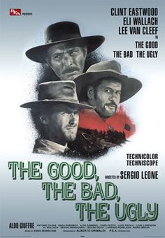 The Good, The Bad and The Ugly: Movie Poster