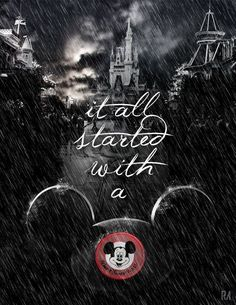 """""""It all started with a mouse"""" Walt Disney quote Walt Disney, Disney Nerd, Disney Love, Disney Magic, Disney Mickey, Disney Parks, Disney Stuff, Epic Mickey, Mickey Mouse"""