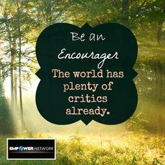 Graça Sousa Sê um Encorajador! O Mundo já tem criticos a mais. http://blog.gracaetoluis.com/