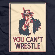Get your You Can't Wrestle T-shirt here Wrestling Shirts, Politics, Geek, Canning, Books, T Shirt, Livros, Tee, Livres