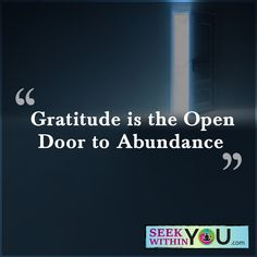 Gratitude is the Open Door to Abundance!  Live a life of gratitude and you will change your vibrational frequency. You will change what you attract into your life. Sooner rather than later, you will attract into your life abundance in all aspects. An abundance of love, health, wealth and happiness. Just stay at the frequency of gratitude.  Practice it on a daily basis. Take the time now and list at least 4 things for which you are grateful for now.  #sundaygratitude #lawofattraction