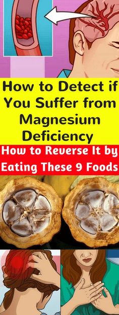 how to detect if you suffer from magnesium deficiency how to reverse it by eating these 9 foods