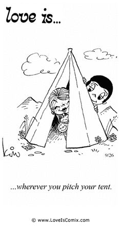 Love is... whenever you pitch your tent.