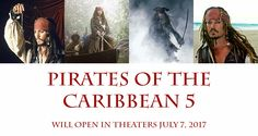 Pirates of the Caribbean 5: Dead Men Tell No Tales - Due to be released July 7, 2017.
