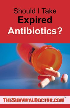Do antibiotic expiration dates matter?   >>   Really good article and a nice charts to print out...:-)