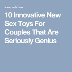 10 Innovative New Sex Toys For Couples That Are Seriously Genius