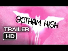 Gotham High is the teen romantic comedy we deserve- Gotham High (2013) Dark Knight Batman PARODY!