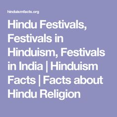 Hindu Festivals, Festivals in Hinduism, Festivals in India | Hinduism Facts | Facts about Hindu Religion