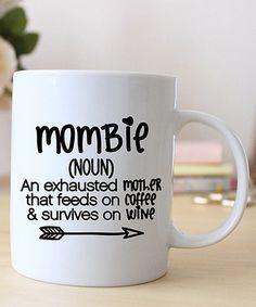 Love this 'Mombie' Mug on #zulily! #zulilyfinds
