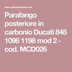 Parafango posteriore in carbonio Ducati 848 1098 1198 mod 2 - cod. MCD026