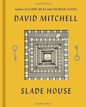 From My Bookshelf 2015: My review of Slade House by David Mitchell, from Random House, 2015