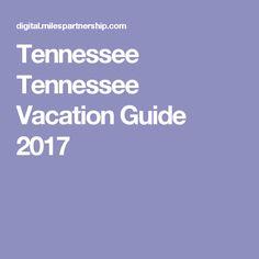 Tennessee Tennessee Vacation Guide 2017 Tennessee Vacation, Nashville, Travel Guide