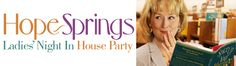 HOPE SPRINGS Ladies' Night In House Party: FUN NIGHT IN .. I love house parties!!