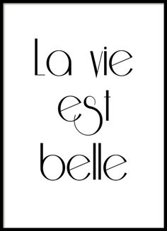 Print with French text. La vie est belle.
