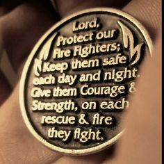 A fire fighters prayer  We thank you fire fighters for putting your lives on the line each day to protect us as citizens of the United States.  We salute you.