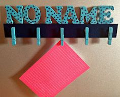 DIY No Name Clip Board for those inevitable papers with no name.  I will be making one of these for sure!